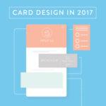 Card design in 2017